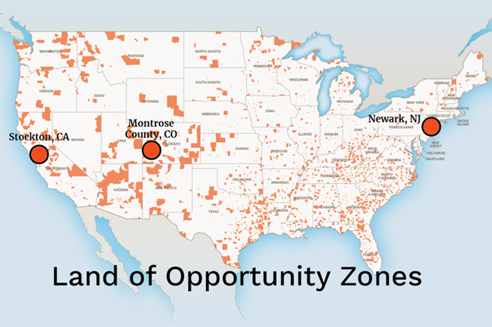 Opportunity Zones are designated low-income areas like Newark, N.J., Stockton, Ca., and Montrose County, Co.; soon investors will be able to pour realized capital gains into companies and projects based there.