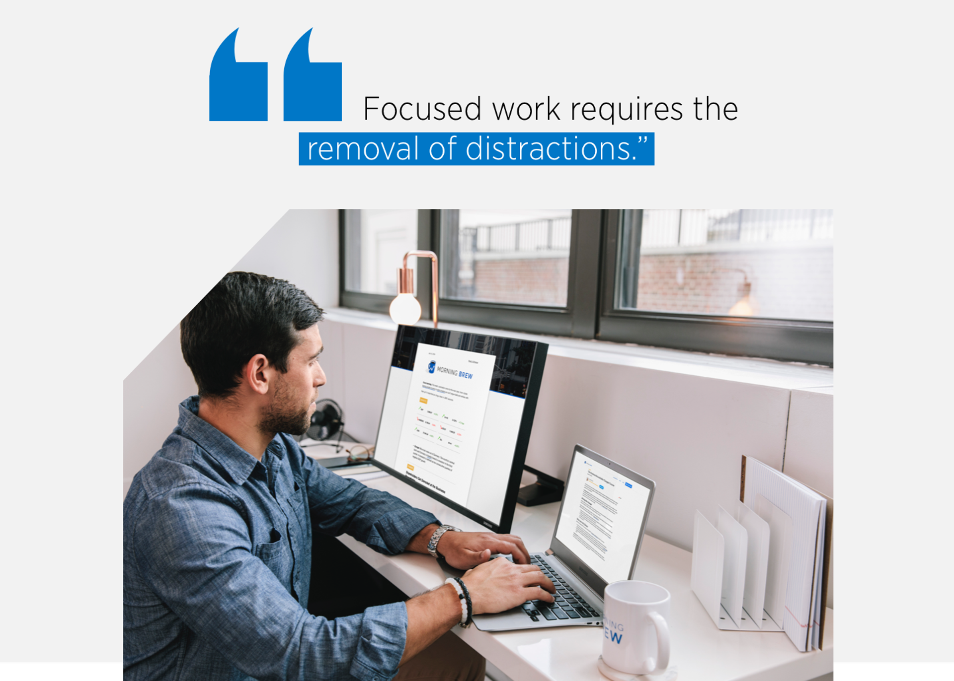 ″Focused work requires the 