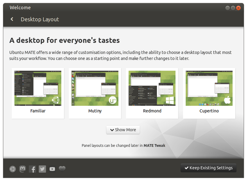 Ubuntu MATE lets you easily tweak your desktop layouts. With 19.10 an improved GUI tool makes this a snap, and user preferences for each config are now saved when switching.