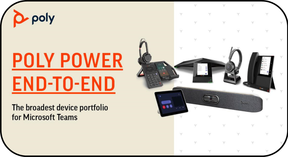 Poly's device portfolio for Microsoft Teams.