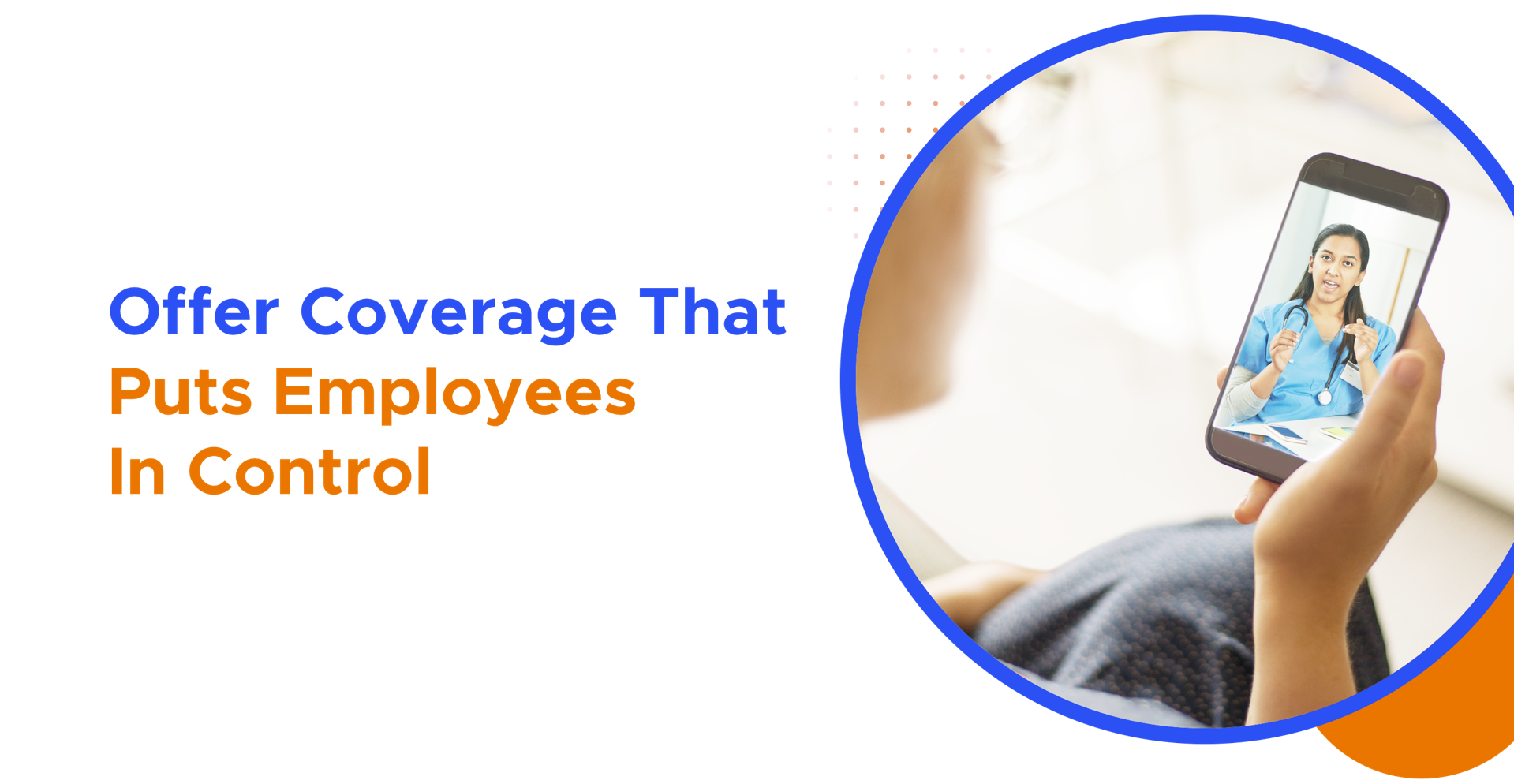 Offer Coverage that puts employees in control
