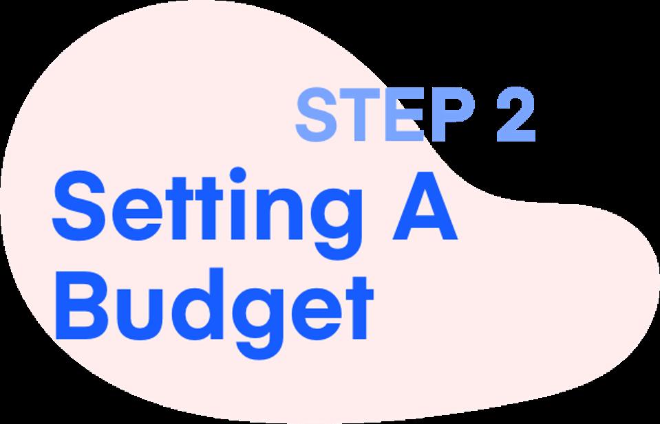 Step 2: Setting A Budget