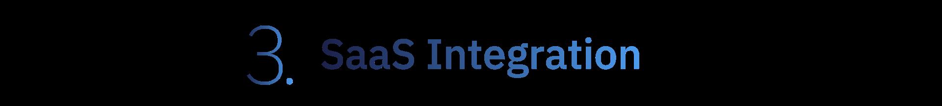 3. SaaS Integration