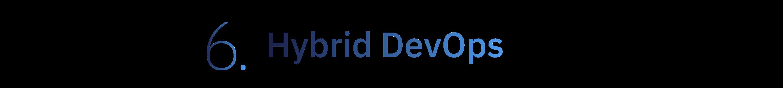 6. Hybrid DevOps