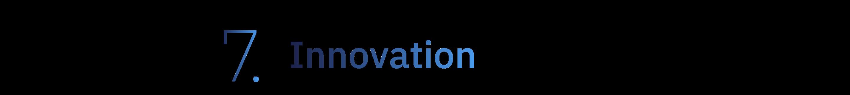 7. Innovation