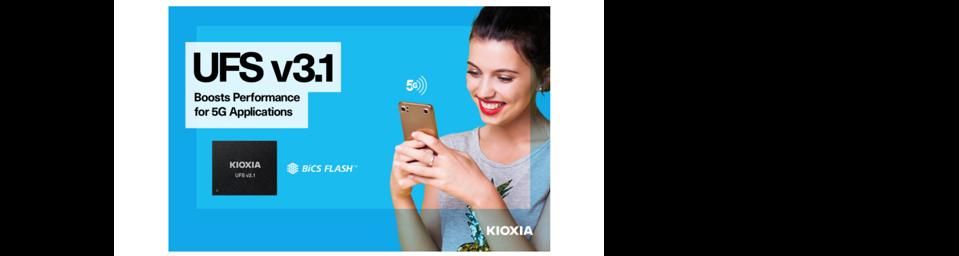 Kioxia sampling UFS 3.1 products