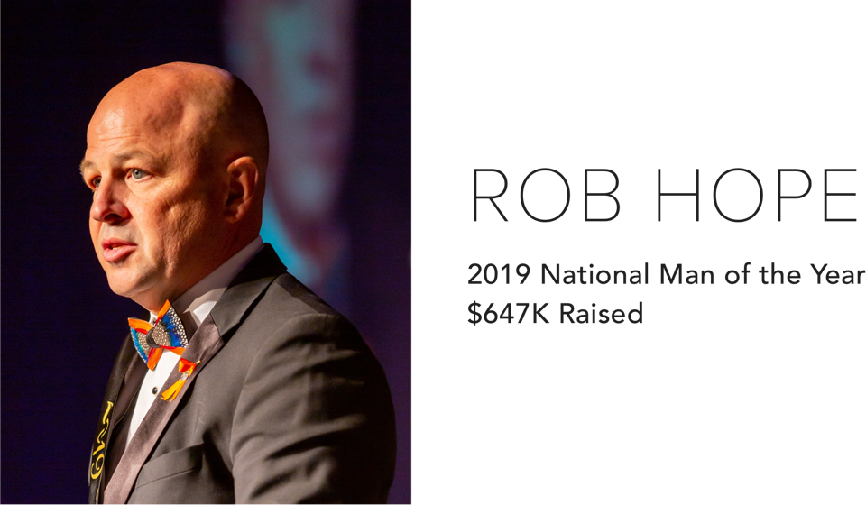 ROB HOPE 2019 National Man of the Year $647K Raised