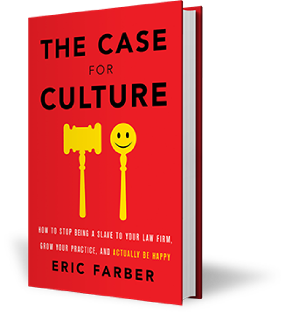 Image of book: The Case for Culture: How to stop being a slave to your law firm, grow your practice, and actually be happy, by Eric Farber