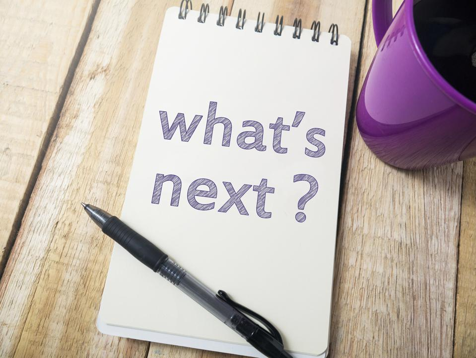 What's Next, Motivational Words Quotes Concept