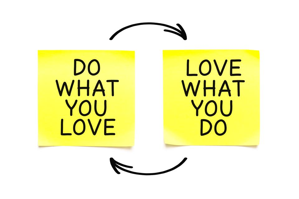 Do What You Love Love What You Do Quote