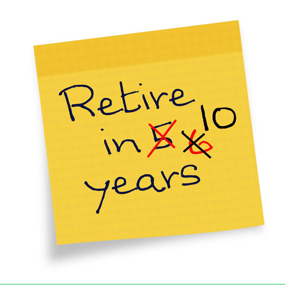 Retirement age - postponed, delayed later
