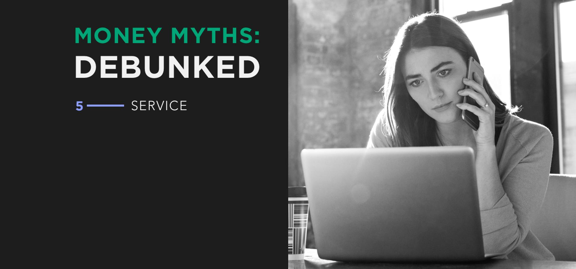 """Myth 5: """"Customer Service Is Lacking With Digital Banking"""""""