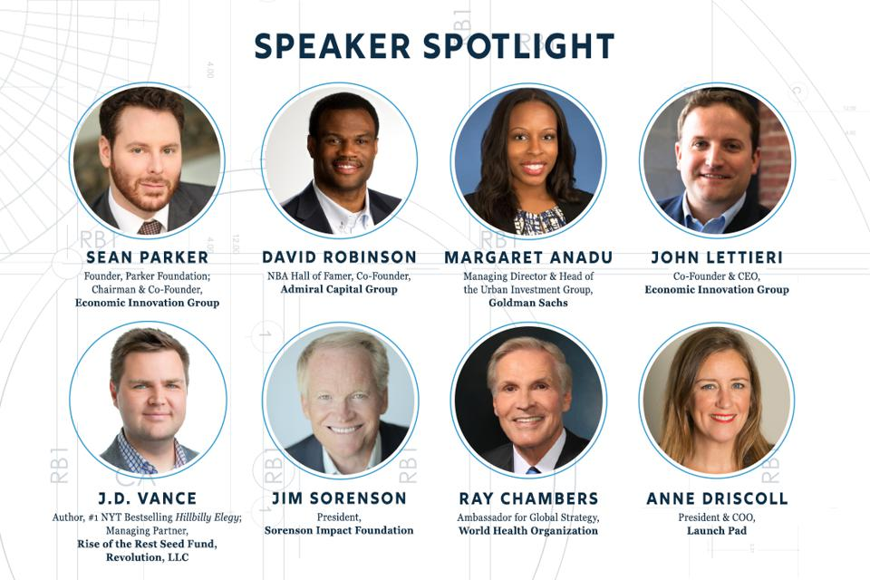 Just some our our all-star speaker: Sean Parker, David Robinson, Margaret Anadu, John Lettieri, J.D. Vance, Jim Sorenson, Ray Chambers, Anne Driscoll