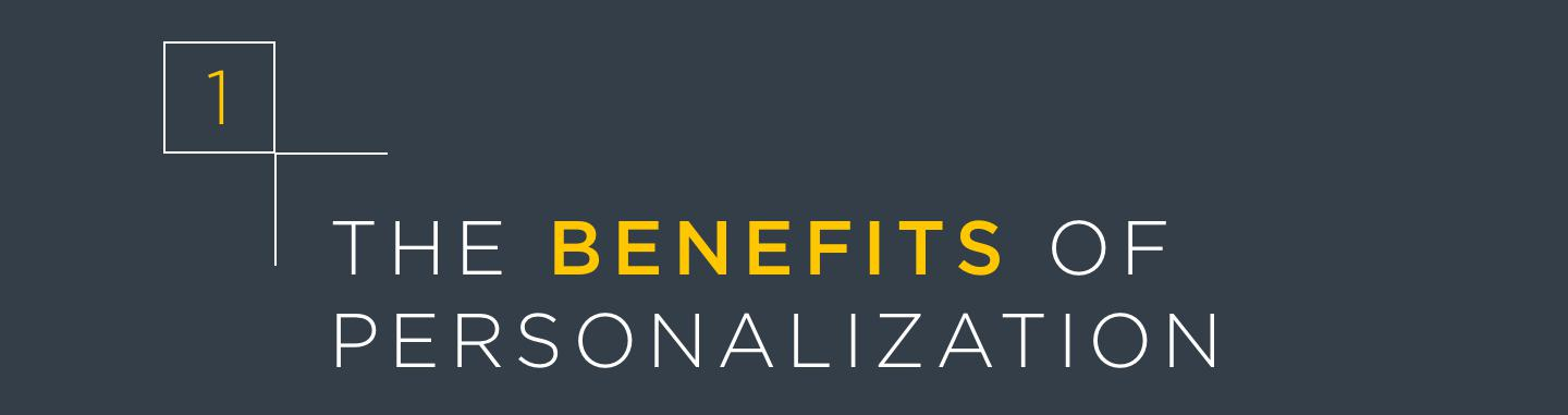 Section 1: The Benefits of Personalization