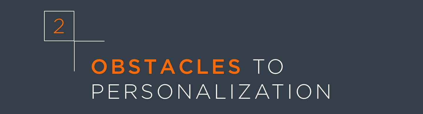 Section 2: Obstacles To Personalization