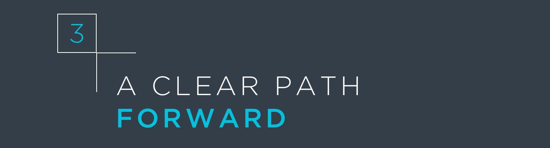 A Clear Path Forward