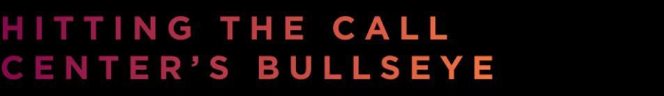 Hitting The Call Center's Bull's-Eye