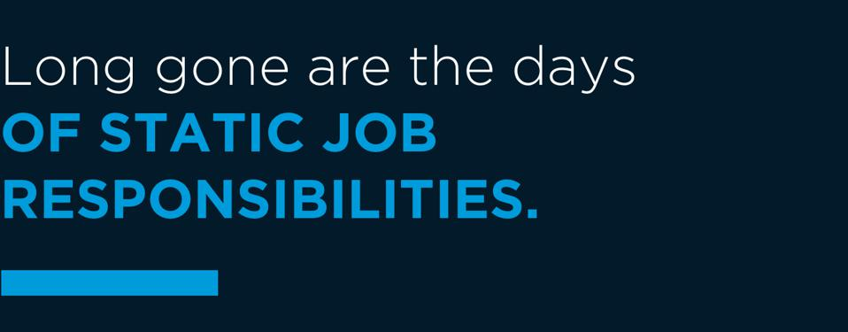 Sono ormai lontani i giorni delle responsabilità statiche sul lavoro.
