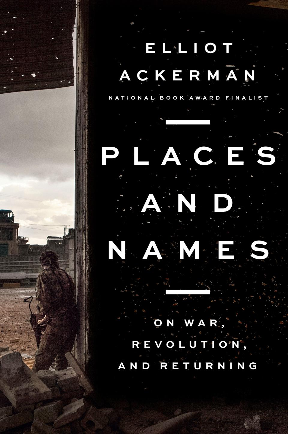 places and names war memoir elliot ackerman penguin press summer books