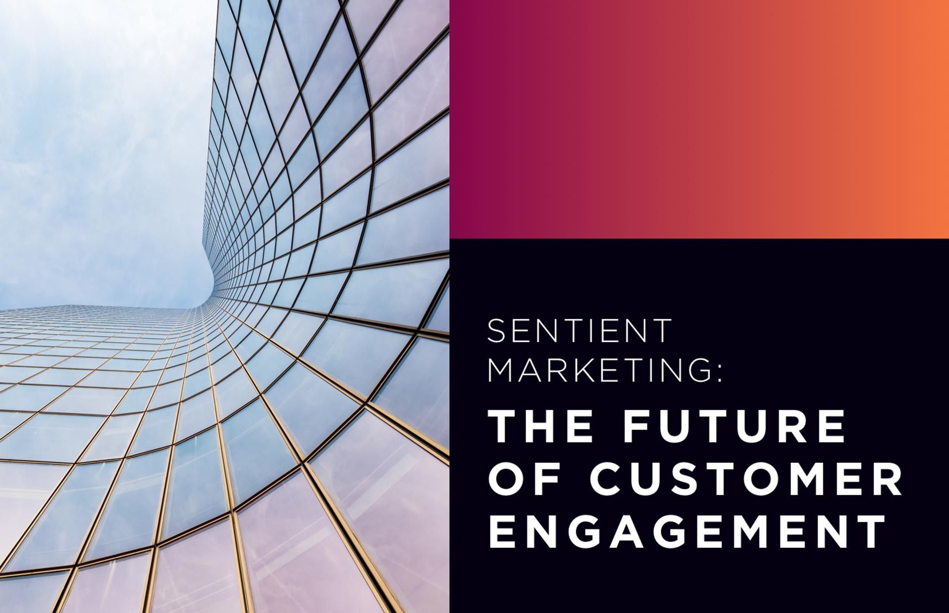 Sentient Marketing: The Future of Customer Engagement