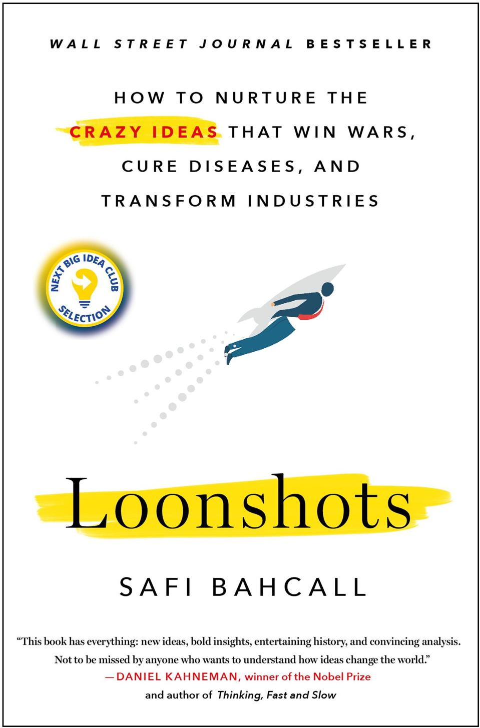 """Loonshots"" Applies Science, Structure And Fresh Thinking To Solving Hard Problems"