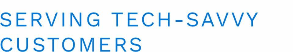 Serving Tech-Savvy Customers