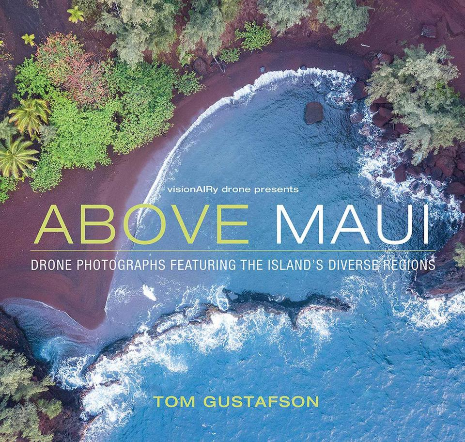 Above Maui: Drone Photographs Featuring the Island's Diverse Regions by Tom Gustafson
