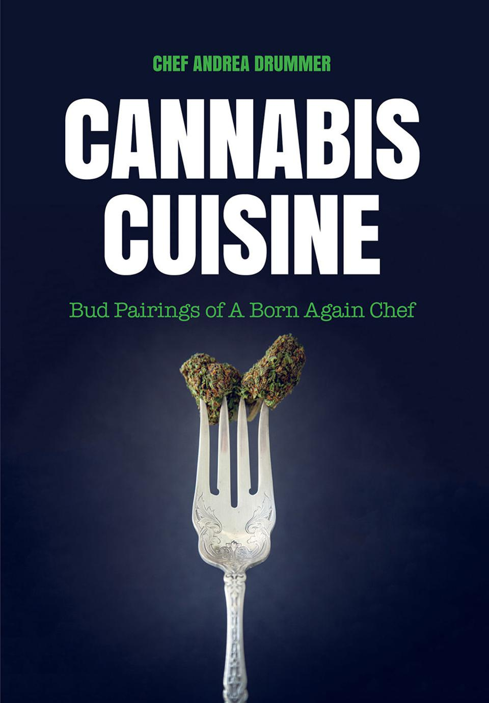 Cannabis Cuisine, cooking with cannabis, cannabis cookbooks