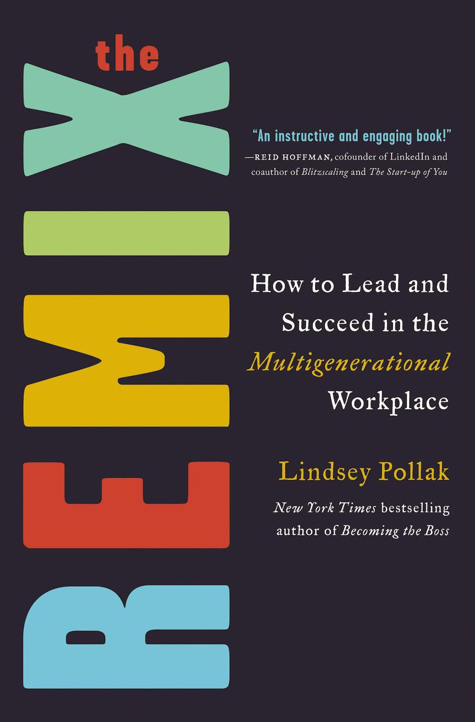 The Remix: How to Lead and Succeed in the Multigenerational Workplace by Lindsey Pollak
