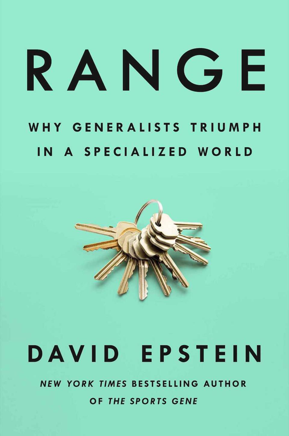 Range: Why Generalists Triumph in a Specialized World by David J. Epstein