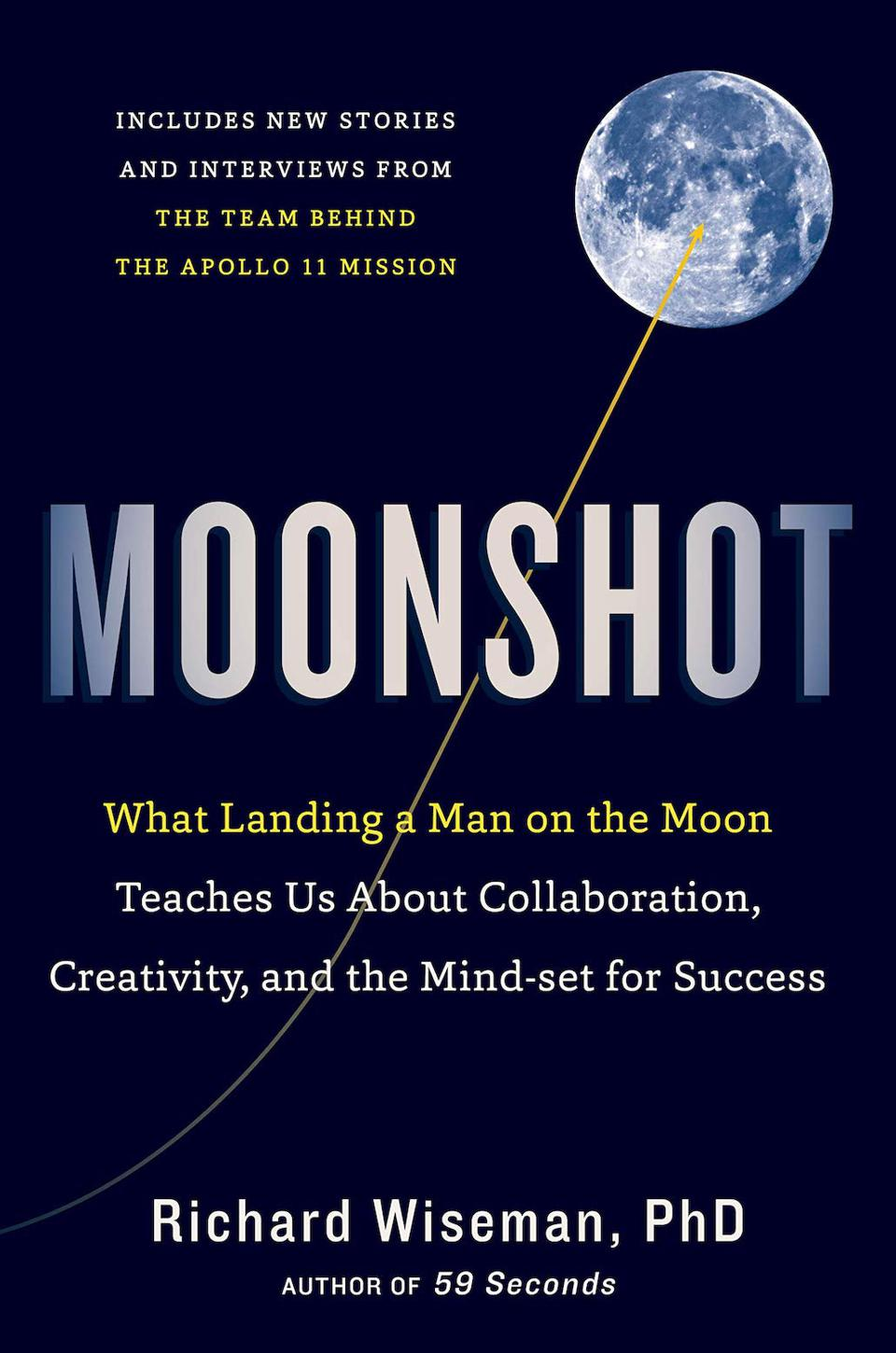 Moonshot: What Landing a Man on the Moon Teaches Us About Collaboration, Creativity, and the Mind-set for Success by Richard Wiseman