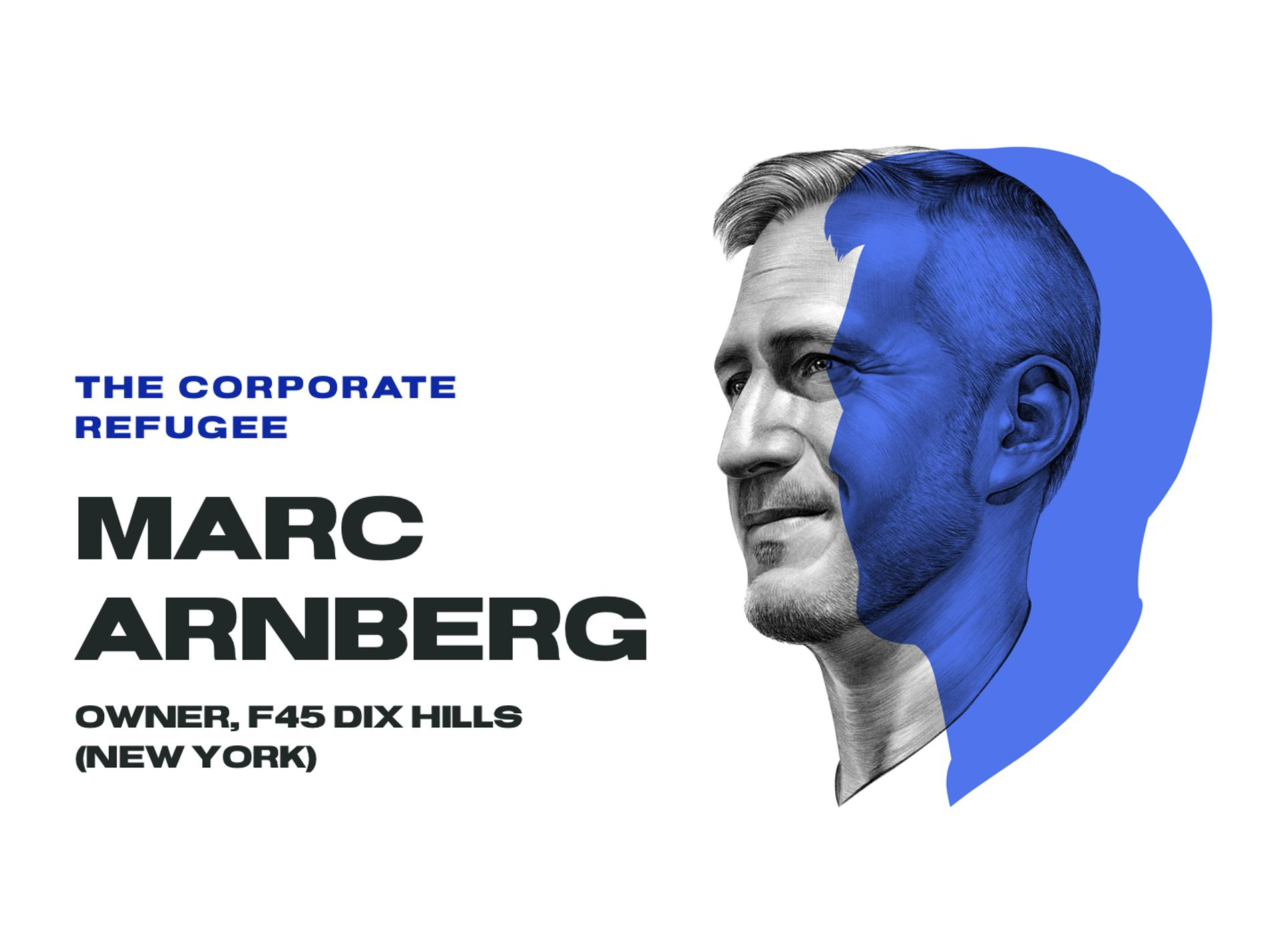 The corporate refugee, Marc Arnberg, owner, F45 Dix Hills (New York)