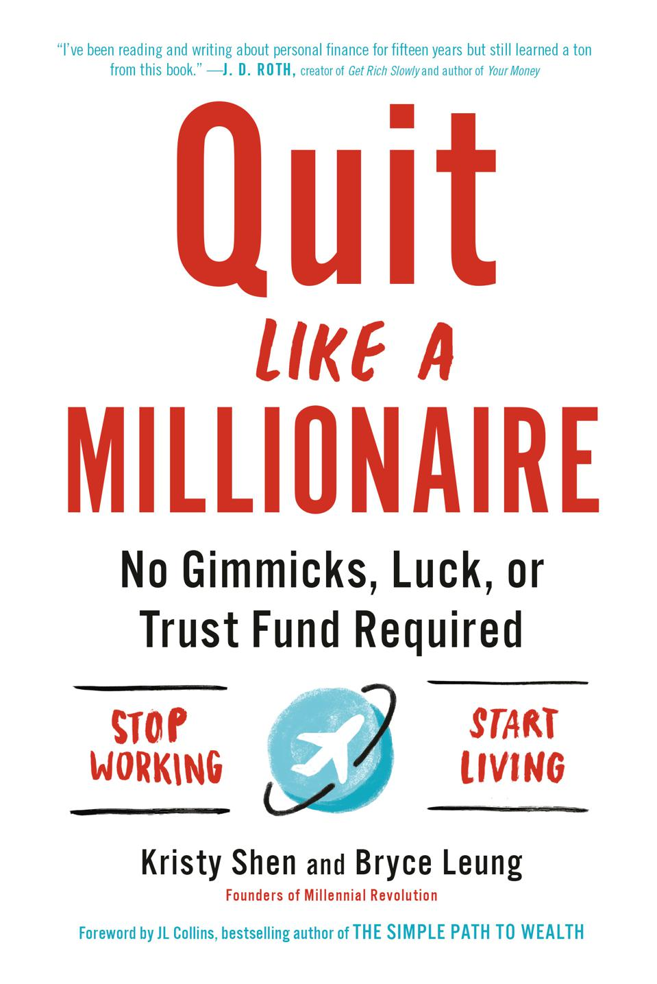 Quit Like A Millionaire, by Kristy Shen and Bryce Leung