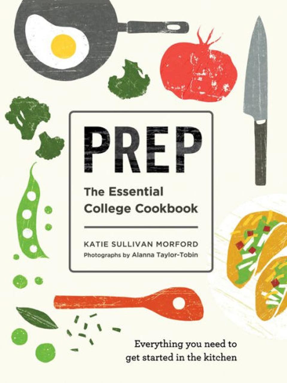 Prep The Essential College Cookbook