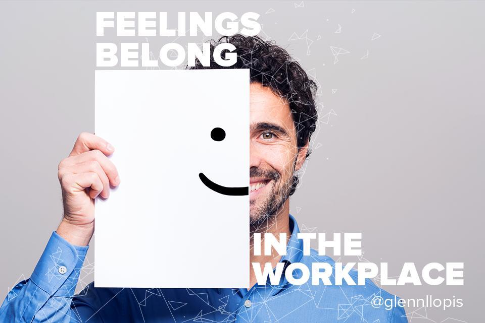 Feelings Belong in the Workplace