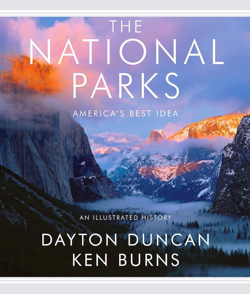 The National Parks: America's Best Idea by Dayton Duncan and Ken Burns