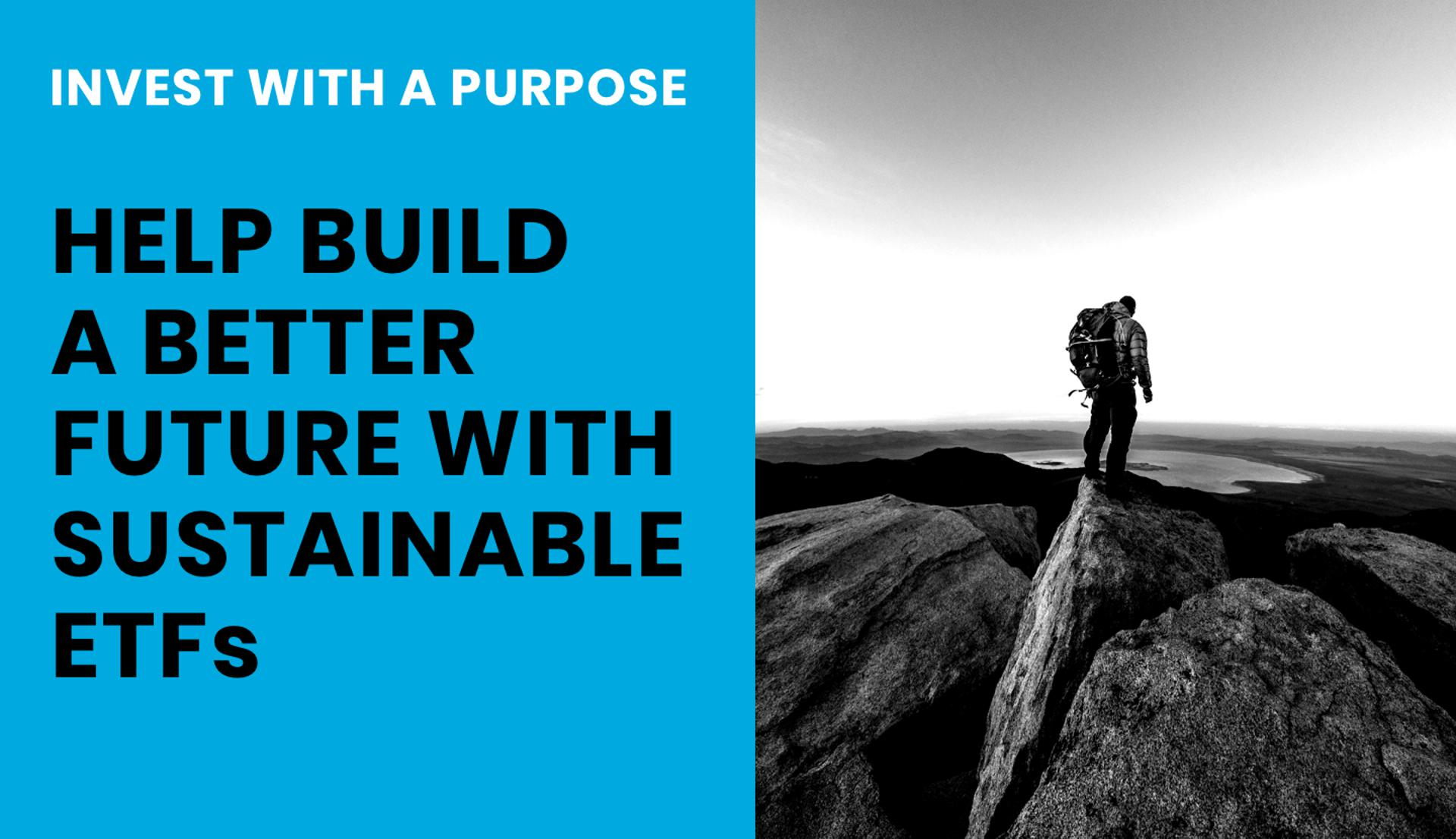 Invest With A Purpose: Help Build A Better Future With Sustainable ETFs