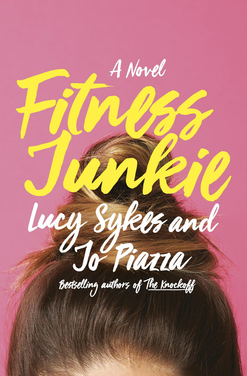fitness junkie hardcover book cover fiction lucy sykes jo piazza doubleday emily mahon