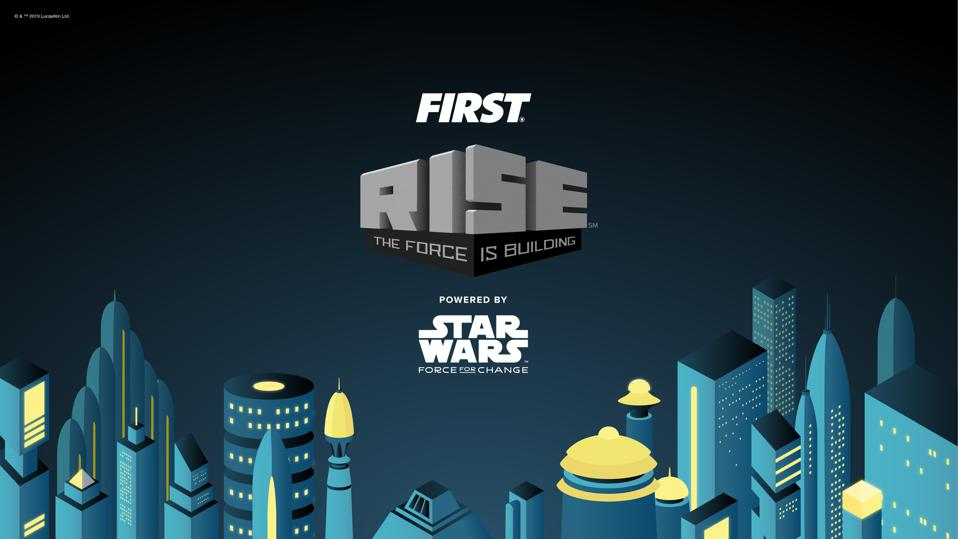 FIRST ® RISE(SM) powered by Star Wars: Force for Change. The Force is building.