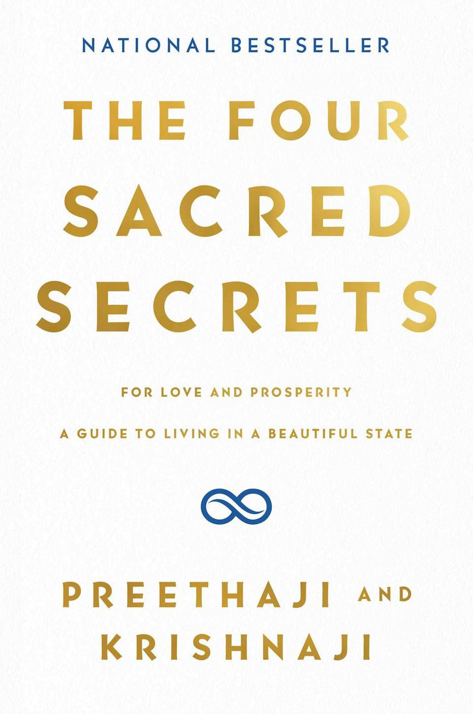 The Four Sacred Secrets: For Love and Prosperity, A Guide to Living in a Beautiful State by Preethaji and Krishnaji