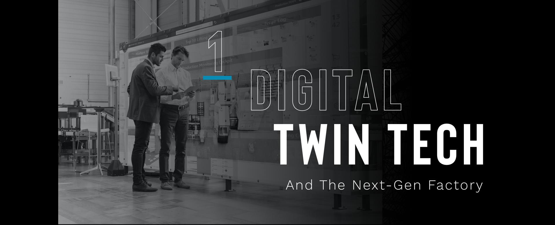 1 Digital Twin Tech and The Next-Gen Factory