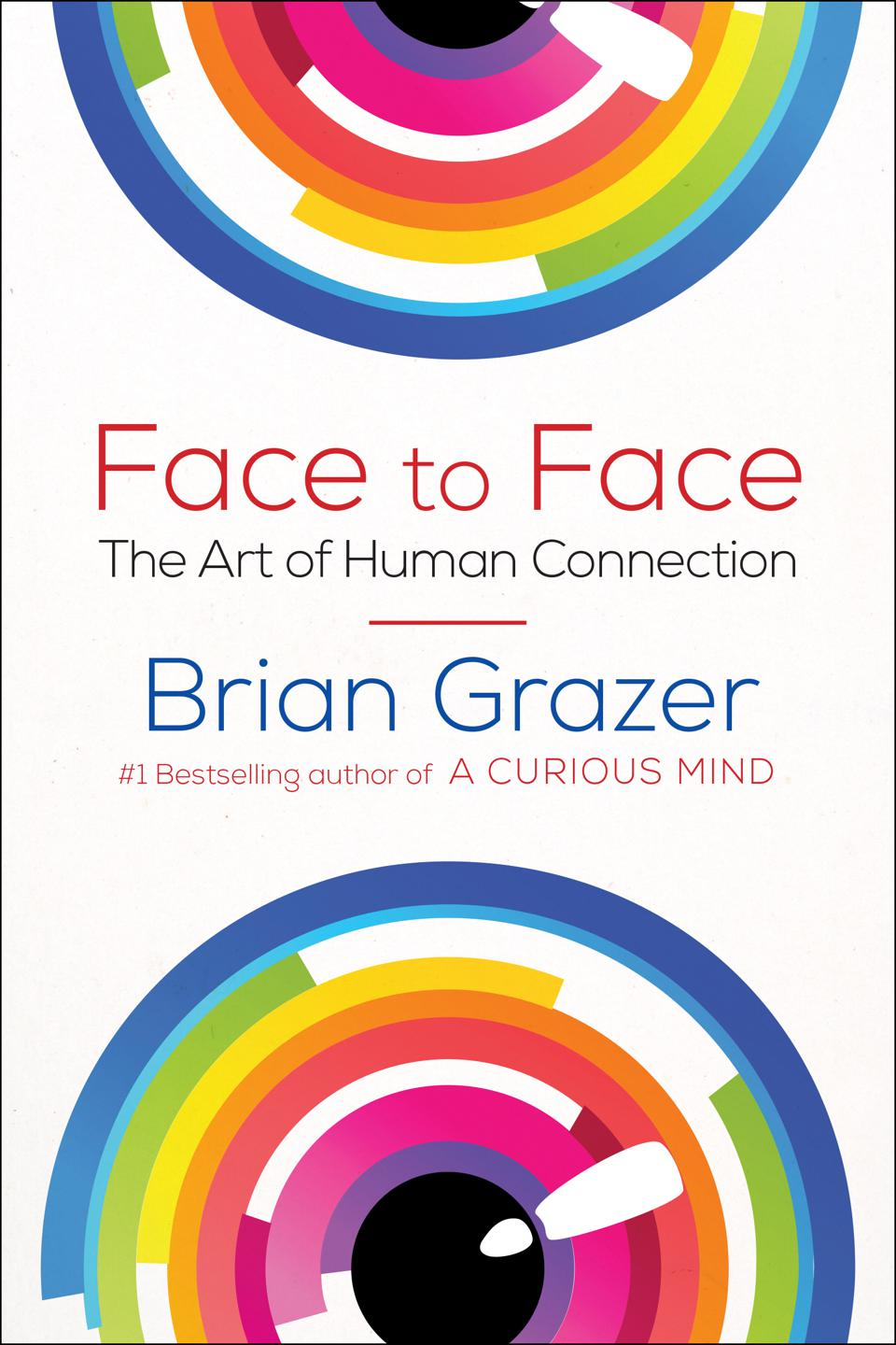 Hollywood film producer Brian Grazer writes about the the art of human connection