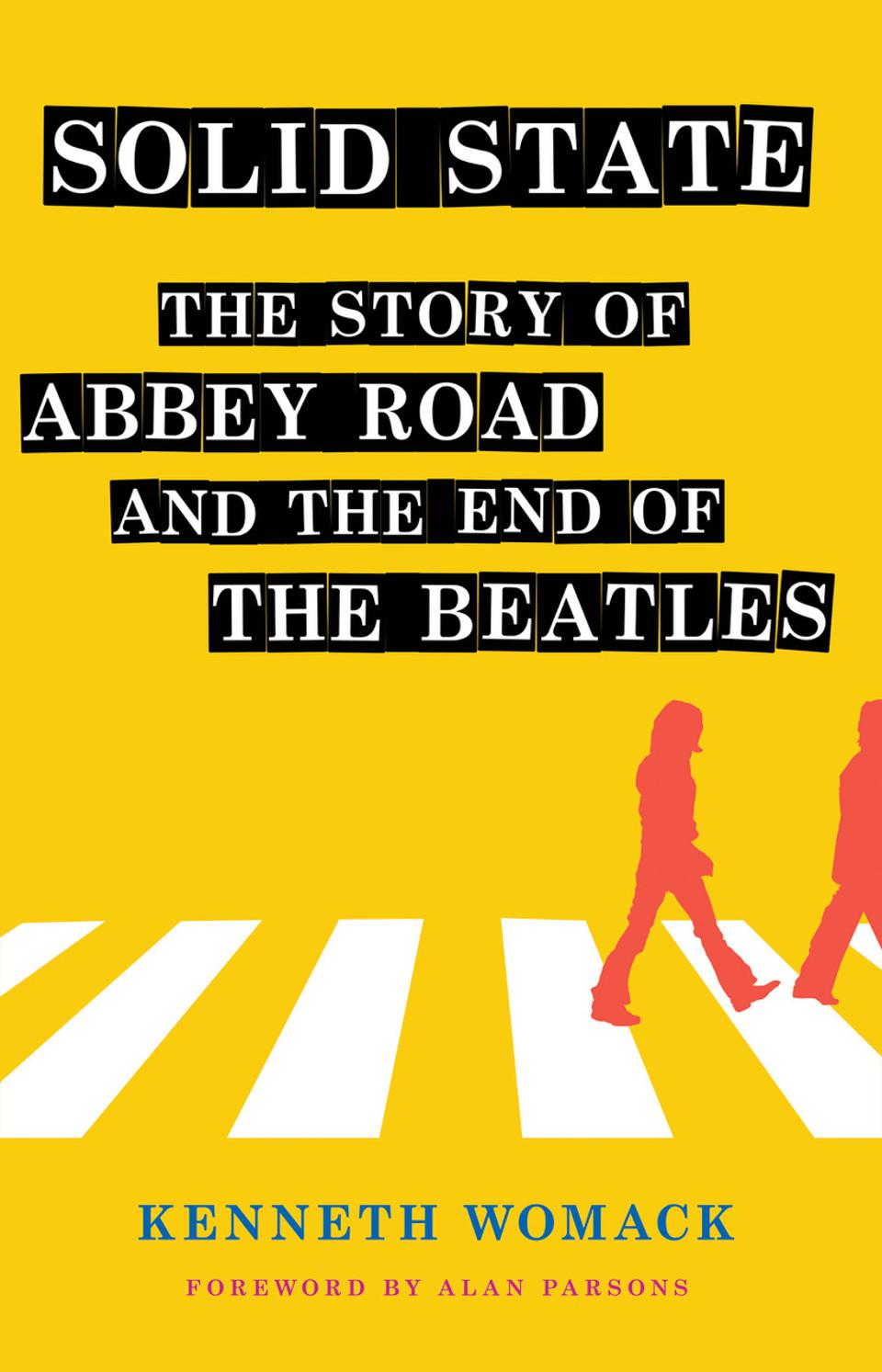 Solid State: The Story Of Abbey Road And The End Of The Beatles, with a foreword by Alan Parsons, by Kenneth Womack.