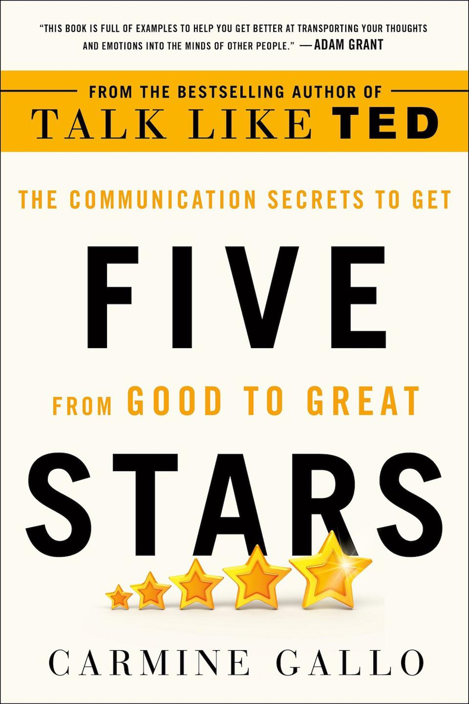 Five Stars: The Communication Secrets to Get From Good to Great by Carmine Gallo