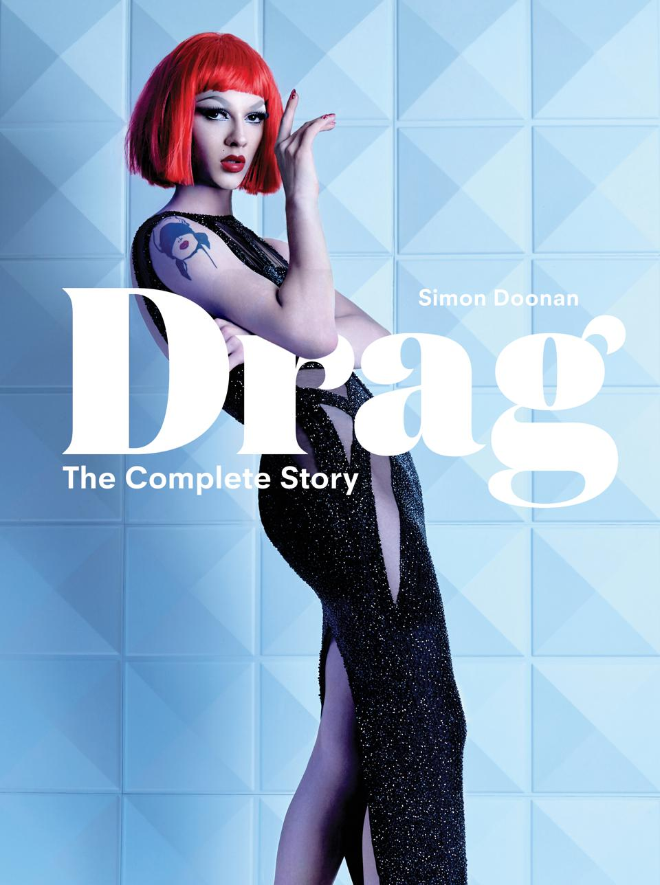 How Simon Doonan Wrote The Complete History Of Drag