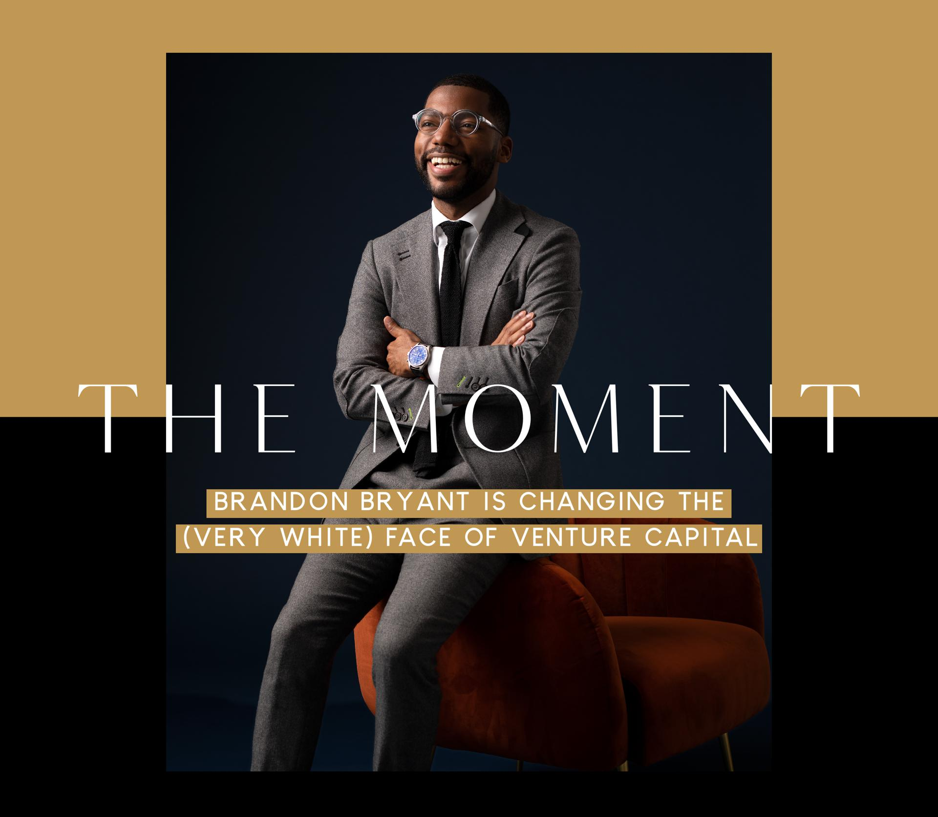 The Moment: Brandon Bryant Is Changing The (Very White) Face Of Venture Capital