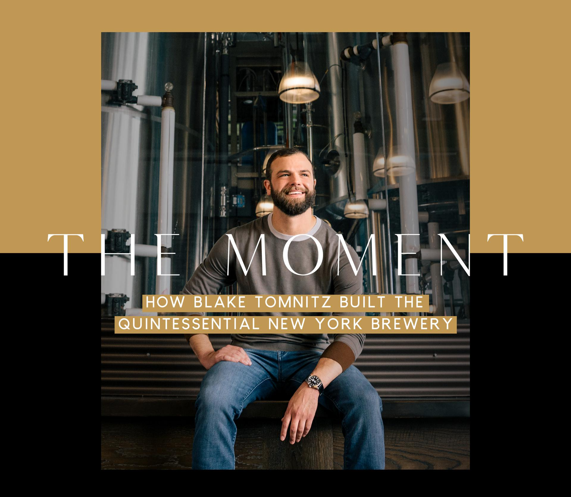 The Moment: How Blake Tomnitz Built The Quintessential New York Brewery