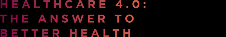 Healthcare 4.0: The Answer To Better Health