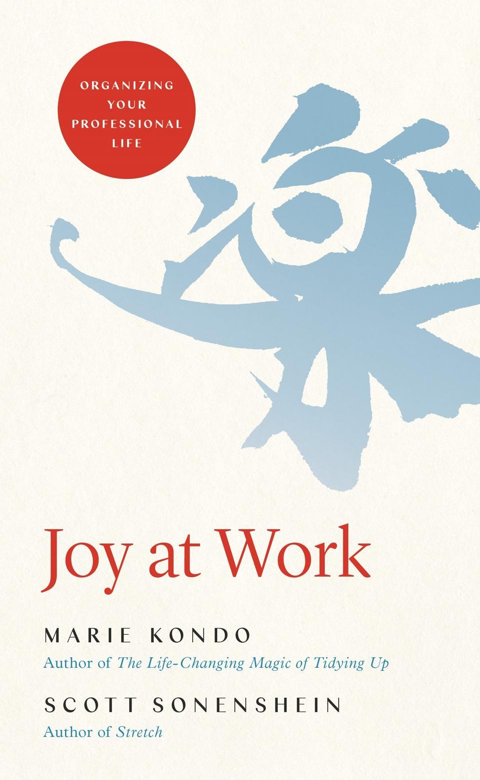 marie kondo joy at work organizing professional scott sonenshein workplace career book