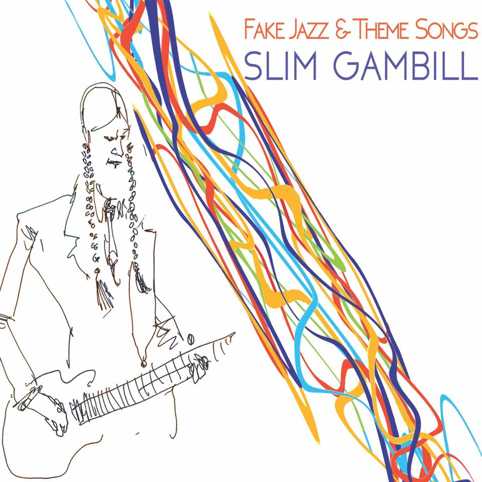 Slim Gambill's Fake Jazz & Theme Songs album cover art